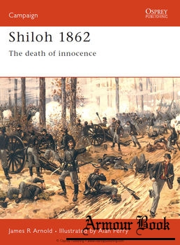 Shiloh 1862: The Death of Innocence [Osprey Campaign 054]