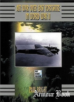 Air War over East Yorkshire in World War II [Flight Recorder Publications]
