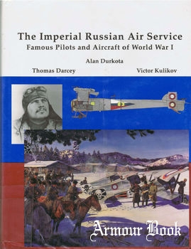 The Imperial Russian Air Service [Flying Machines Press]