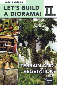 Let's Build Diorama Vol. II: Terrain and Vegetation [Harvar-D Design Studio]