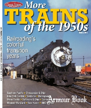 More Trains of the 1950s [Classic Trains Special Edition №17]