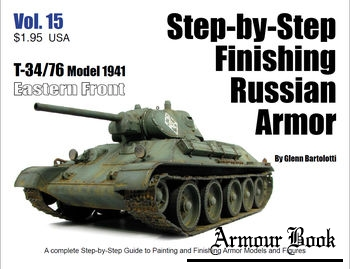 T-34/76 Model 1941: Eastern Front [Step-by-Step Finishing Russian Armor Vol.15]