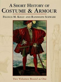 A Short History of Costume & Armour [Benjamin Blom Publishers]