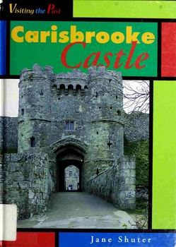 Carisbrooke Castle [Visiting the Past]