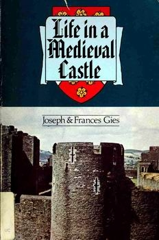 Life in a Medieval Castle [Harper & Row Publishers]