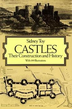 Castles: Their Construction and History [Dover Publications]