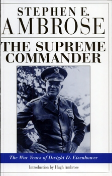 The Supreme Commander: The War Years of General Dwight D. Eisenhower [Doubleday & Company]
