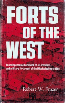 Forts of the West: Military Forts and Presidios [University of Oklahoma Press]