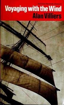 Voyaging With the Wind: An Introduction to Sailing Large Square-Rigged Ships [Her Majesty's Stationery Office]