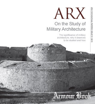 On the Study of Military Architecture [ARX Occasional Papers 5/2015]