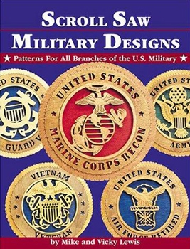 Scroll Saw Military Designs: Patterns for All Branches of the U.S. Military [Fox Chapel Publishing Company]