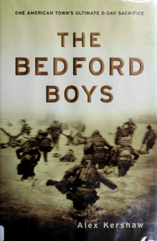 The Bedford Boys: One American Town's Ultimate D-Day Sacrifice [Da Capo Press]