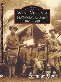 West Virginia National Guard 1898-1919 [Images of America]