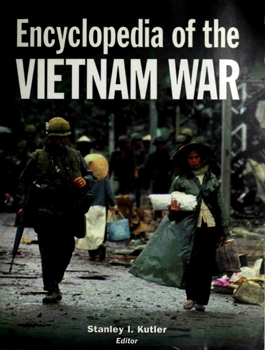 Encyclopedia of the Vietnam War [Macmillan Library Reference]