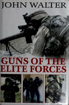Guns of the Elite Forces [Greenhill Books]