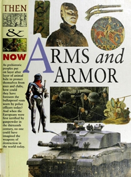 Arms and Armor [Then & Now]