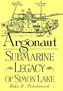Argonaut: The Submarine Legacy of Simon Lake [Texas A&M University Press]