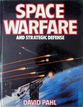 Space Warfare and Strategic Defense [Bison Books]