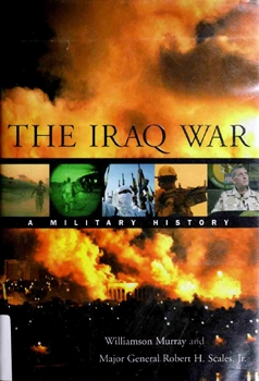 The Iraq War: A Military History [Belknap Press]