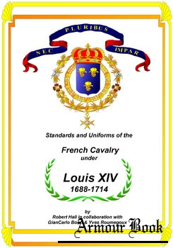 Standards and Uniforms of the French Cavalry Under Louis XIV 1688-1714