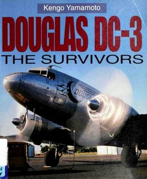 Douglas DC-3: The Survivors [Airlife Publishing]