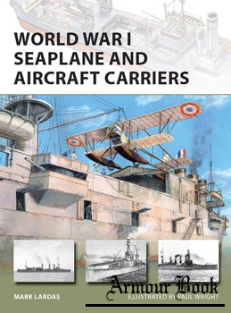 World War I Seaplane and Aircraft Carriers [Osprey New Vanguard 238]