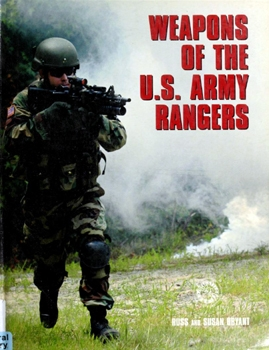 Weapons of the U.S. Army Rangers [Zenith Press]