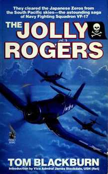 The Jolly Rogers: The Story of Tom Blackburn and Navy Fighting Squadron VF-17 [Pocket Books]