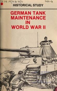 German Tank Maintenance In World War II [Center of Military History]