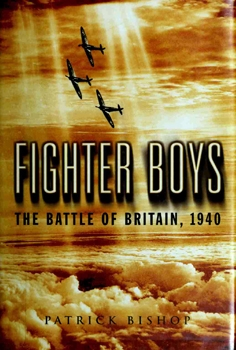 Fighter Boys: The Battle of Britain, 1940 [Viking Press]