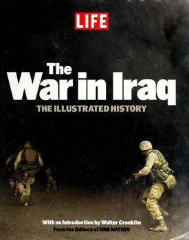 The War in Iraq: The Illustrated History [Life Books]