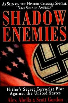 Shadow Enemies: Hitler's Secret Terrorist Plot Against the United States [The Lyons Press]
