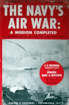 The Navy's Air War: A Mission Completed [Harper & Brothers Publishers]