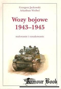 Wozy Bojowe 1943-1945: Malowanie i Oznakowanie [Wydawnictwo Militaria]