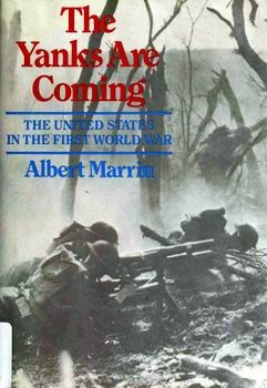 The Yanks are Coming: The United States in the First World War [Atheneum]