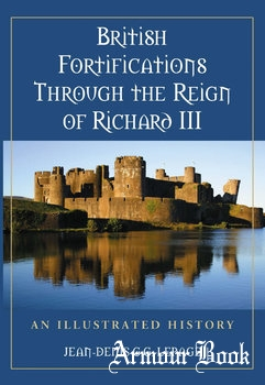 British Fortifications Through the Reign of Richard III [McFarland & Company]