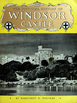 The Pictorial History of Windsor Castle [Pitkin Pictorials]