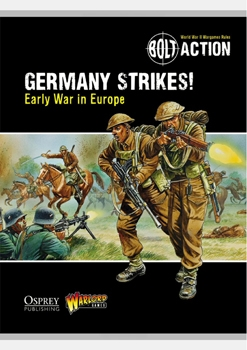Bolt Action: Germany Strikes!: Early War in Europe [Osprey Publishing/Warlord Games]