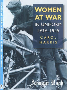Women at War in Uniform 1939-1945 [Sutton Publishing]