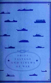 Ships, Salvage, and Sinews of War [Department of the Navy]