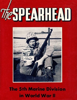 The Spearhead: The World War II History Of The 5th Marine Division [Infantry Journal Press]
