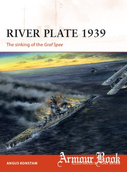 River Plate 1939: The Sinking of the Graf Spee [Osprey Campaign 171]