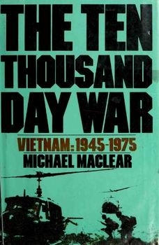 The Ten Thousand Day War: Vietnam, 1945-1975 [St. Martin's Press ]