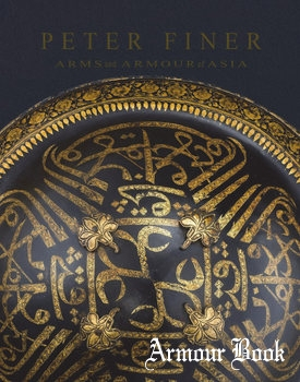 Peter Finer: Arms and Armour of Asia