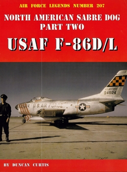 North American Sabre Dog Part Two: USAF F-86D/L Sabre [Air Force Legends №207]