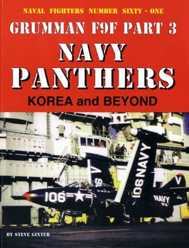 Grumman F9F Part 3: Navy Panthers Korea and Beyond [Naval Fighters №61]
