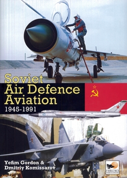 Soviet Air Defence Aviation 1945-1991 [Hikoki Publications]