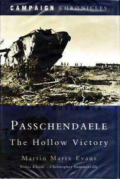 Passchendaele: The Hollow Victory [Campaign Chronicles]