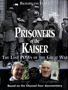 Prisoners of the Kaiser: The Last POWs of the Great War [Pen & Sword]