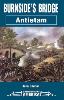 Antietam: Burnside's Bridge [Battleground America]